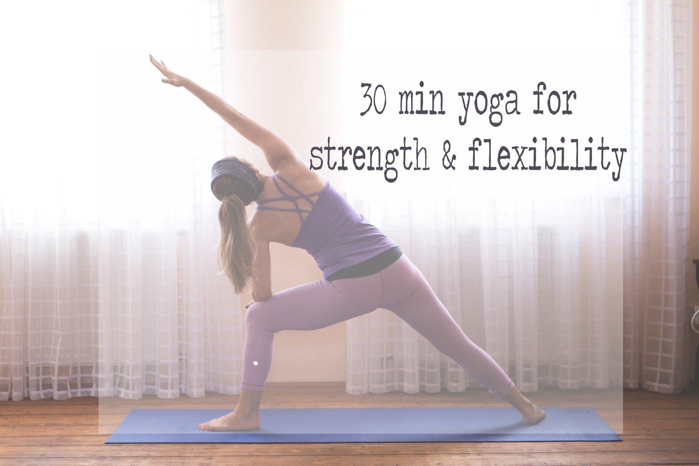 30 Min Vinyasa Yoga for Strength & Flexibility - Living Fit